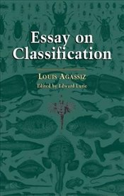 Essay on Classification - Agassiz, Louis