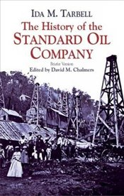 "History of the Standard Oil Com: Briefer Version - ""Tarbell, Ida M. (Edited b"""