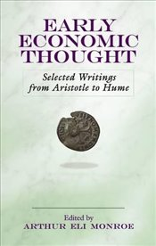 Early Economic Thought: Selected Writings from Aristotle to Hume - Monroe, Arthur Eli
