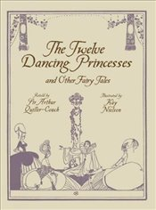 Twelve Dancing Princesses (Calla Editions) - Quiller-Couch, Sir Author