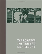 Romance of Tristan and Iseult (Calla Editions) - Bedier, J.