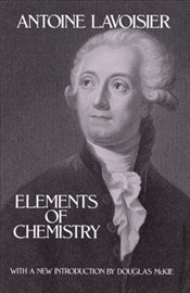 Elements of Chemistry - Lavoisier, Antoine