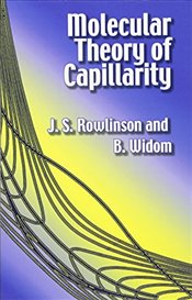 Molecular Theory of Capillarity (Dover Books on Chemistry) - Rowlinson, John S.