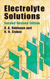 Electrolyte Solutions (Dover Books on Chemistry) - Robinson, R.A.