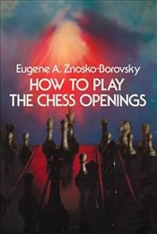 How to Play Chess Openings (Dover Chess) - Znosko-Borovsky, E.A.