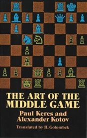 Art of the Middle Game (Dover Chess) - Keres, Paul