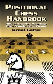 Positional Chess Handbook: 495 Instructive Positions from Grandmaster Games (Dover Chess) - Gelfer, Israel
