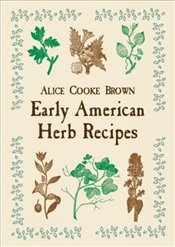 Early American Herb Recipes - Brown,
