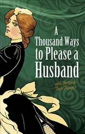 Thousand Ways to Please a Husband: with Bettinas Best Recipes (Dover Humor) - Weaver, Louise Bennett