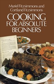 Cooking for Absolute Beginners - Fitzsimmons, M.