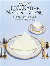 More Decorative Napkin Folding (Dover Craft Books) - Oppenheimer, Lillian