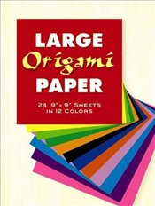 "Large Origami Paper: 24 9"" x 9"" Sheets in 12 Colours (Dover Origami Papercraft) - Inc, Dover Publications"