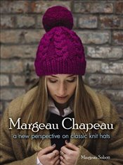 Margeau Chapeau: a new perspective on classic knit hats (Dover Knitting, Crochet, Tatting, Lace) - Soboti, Margeau