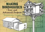 Making Birdhouses: Easy and Advanced Projects (Dover Woodworking) - Califf, Gladstone