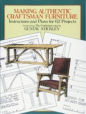 Making Authentic Craftsman Furniture: Instructions and Plans for 62 Projects (Dover Woodworking) - Stickley, Gustav