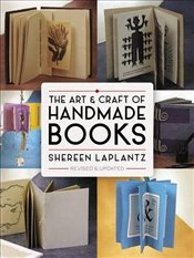 Art and Craft of Handmade Books: Revised and Updated (Dover Craft Books) - LaPlantz, Shereen