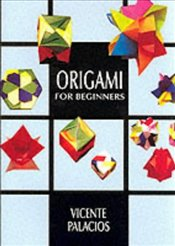 Origami for Beginners (Dover Origami Papercraft) - Palacios, Vincente