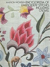 Encyclopaedia of Embroidery Stitches, Including Crewel (Dover Embroidery, Needlepoint) - Nichols, Marion