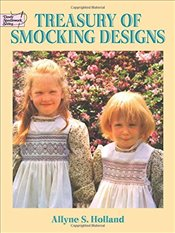 Treasury of Smocking Designs (Dover Embroidery, Needlepoint) - Holland, A.S.