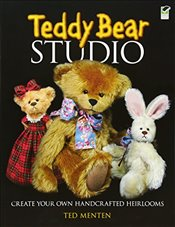 Teddy Bear Studio: Create Your Own Handcrafted Heirlooms (Dover Craft Books) - Menten, Ted