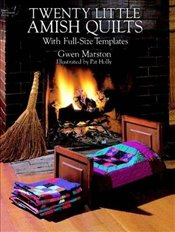 Twenty Little Amish Quilts: With Full-Size Templates (Dover Quilting) - Marston, Gwen