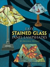 Easy Stained Glass Panel Lampshades (Dover Stained Glass Instruction) - Croyle,
