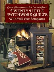 Twenty Little Patchwork Quilts: With Full-Size Templates (Dover Quilting) - Marston, Gwen