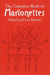 Complete Book of Marionettes - Beaton, Mabel