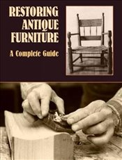 Restoring Antique Furniture: A Complete Guide (Dover Woodworking) - Lyons, Richard A.