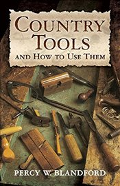 Country Tools and How to Use Them (Dover Craft Books) - Blandford, Percy