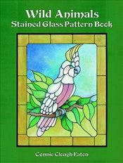 Wild Animals Stained Glass Pattern Book (Dover Stained Glass Instruction) - Eaton, Connie Clough