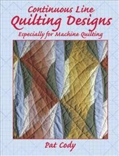 Continuous Line Quilting Designs: Especially for Machine Quilting (Dover Quilting) - Cody, Pat