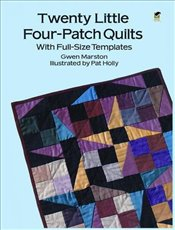 Twenty Little Four Patch Quilts (Dover Quilting) - Marston, Gwen