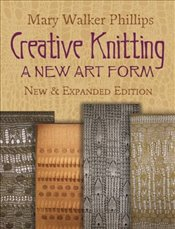 Creative Knitting (Dover Knitting, Crochet, Tatting, Lace) - Phillips,