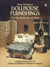 Making Doll House Furnishings for Bedroom and Bathroom (Dover Needlework) - Stadtman, S.