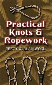Practical Knots and Ropework (Dover Craft Books) - Blandford, Percy