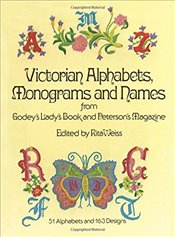 Victorian Alphabets, Monograms and Names for Needleworkers: from Godeys Ladys Book (Dover Embroide - Book, Godeys Ladys