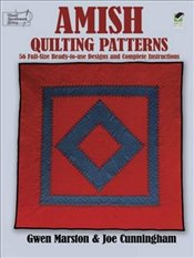 Amish Quilting Patterns: Full-Size Ready-to-Use Designs and Complete Instructions (Dover Quilting) - Marston, Gwen