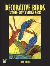 Decorative Birds Stained Glass Pattern Book (Dover Stained Glass Instruction) - Daniels, Linda