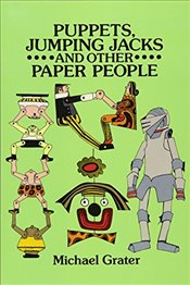 Puppets, Jumping Jacks and Other Paper People (Dover Origami Papercraft) - Grater, Michael