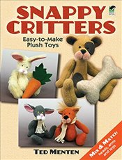 Snappy Critters: Easy-to-Make Cloth Dolls (Dover Needlework) - Menten, Ted
