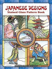 Japanese Designs Stained Glass Pattern Book (Dover Stained Glass Instruction) - Eaton, Connie Clough