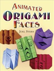 Animated Origami Faces (Dover Origami Papercraft) - Stern, Joel