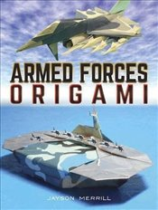 Armed Forces Origami - Merrill, Jayson