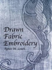 Drawn Fabric Embroidery (Dover Embroidery, Needlepoint) - Leach, Agnes M.
