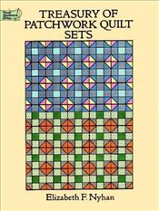 Treasury of Patchwork Quilt Sets (Dover Quilting) - Nyhan, Elizabeth