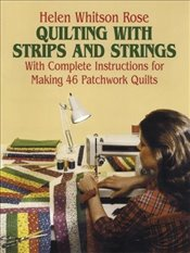 Quilting with Strips and Strings (Dover Quilting) - Rose, H. W.