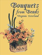 Bouquets from Beads (Dover Craft Books) - Osterland, Virginia