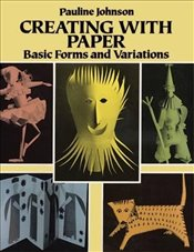 Creating with Paper: Basic Forms and Variations (Other Paper Crafts) - Johnson, Pauline