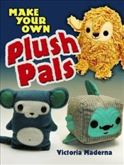 Make Your Own Plush Pals - Maderna, Victoria